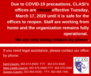 Due to COVID-19 precautions, the CLASI's offices are closed effective Tuesday, March 17, 2020 until it is safe for the offices to reopen. Staff are working from home and the organization remains fully operational. We are only doing intakes by phone. If you need legal assistance, please contact our office by phone at the numbers below.